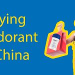 Complete Shopping Guide to Buying Deodorant in China Thumbnail
