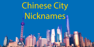 Chinese City Names 🤔 Find Out the Nicknames for Famous Chinese Cities