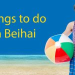 The Ultimate Guide - Things To Do In Beihai Thumbnail