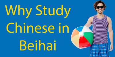 Why Study Chinese in Beihai with LTL?