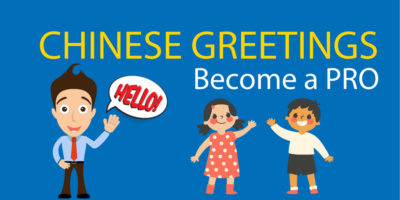 Chinese Greetings // Essential Greetings For Travellers and Students Alike